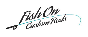Fish On Custom Rods