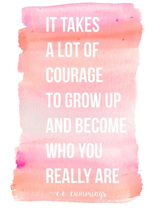 Free Printable: It takes a lot of courage to grow up and become who you really are // Gold Standard Workshop