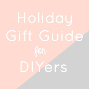 Gift Guide for DIYers by Gold Standard Workshop