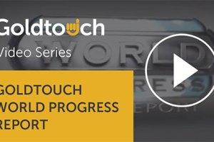 Goldtouch World Progress Report