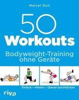 50 Workouts – Bodyweight-Training ohne Geräte: Einfach – effektiv – überall durchführbar - 1