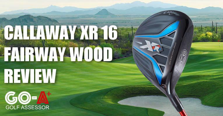 Callaway-XR-16-Fairway-Wood-Review-Header