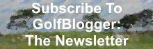 Golfblogger Newsletter Signup