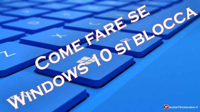 Windows 10 si blocca