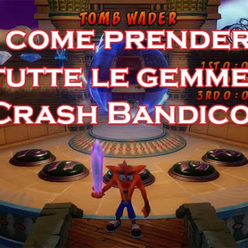 come prendere gemme crash bandicoot