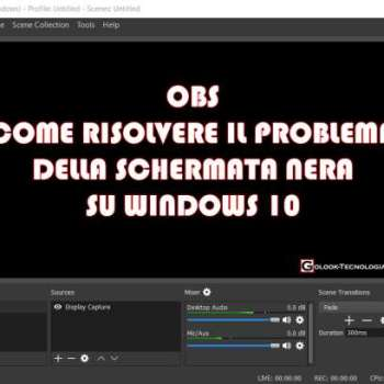OBS schermo nero windows 10