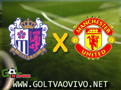 Assistir Cerezo Osaka x Man. United ao vivo 7h Amistoso