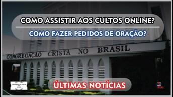 COMO ASSISTIR AOS CULTOS ONLINE? ÚLTIMAS NOTÍCIAS | CONGREGAÇÃO CRISTÃ NO BRASIL | CCB - 2020