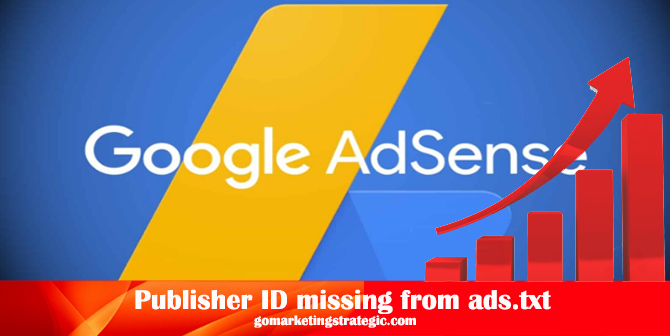 Cara Mengatasi Publisher ID missing from ads txt files Google Adsense