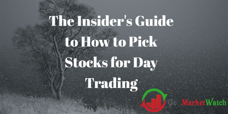 how to pick stocks for day trading