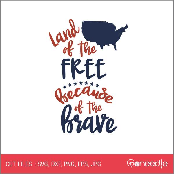 Memorial Day Cut File - Land of the Free because of the brave