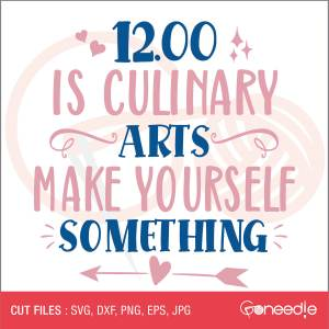 12.00 is culinary arts. Make yourself something-01