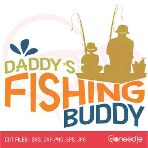 Father's Day Cut File - Daddy's Fishing Buddy