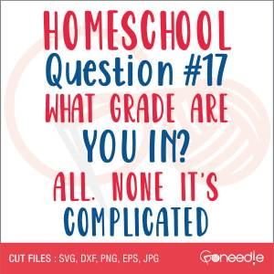 Homeschool question #17 what grade are you in? ALL. NONE. IT'S COMPLICATED