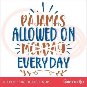 Pajamas allowed on Monday EVERYDAY