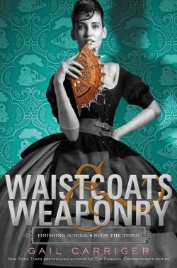 Review: Waistcoats & Weaponry by Gail Carriger
