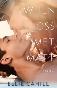 When Joss Met Matt by Ellie Cahill Blog Tour | Review ~ Book Playlist ~ Giveaway