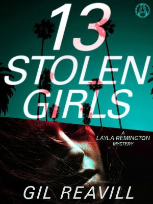 Review: 13 Stolen Girls by Gil Reavill