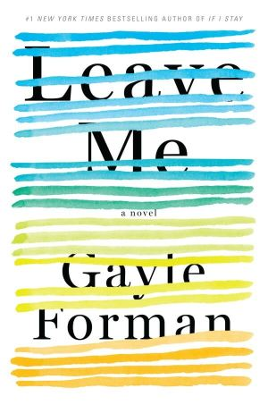 Review: Leave Me by Gayle Forman