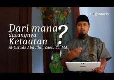 Dari mana datangnya ketaatan? | Al Ustadz Abdullah Zaen Lc MA | Telaga Hati Gontor TV