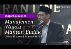 Manajemen Waktu Mantan Budak – Inspirasi Sukses – Ustadz H. Ahmad Suharto, M.Pd.I.