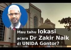 Mau tahu lokasi acara Dr Zakir Naik di UNIDA Gontor?