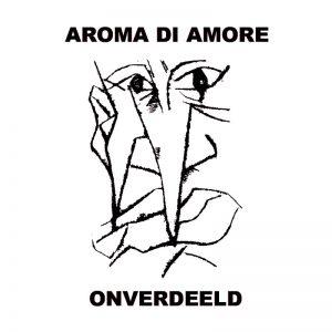 Aroma Di Amore - Onverdeeld