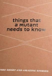 Reinaldo Laddaga - Things That A Mutant Needs To Know