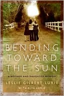 Bending Toward The Sun Leslie Gilbert-Lurie Book Cover