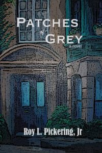 Patches of Grey, Roy L. Pickering Jr, Book Cover