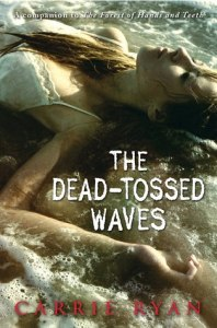 The Dead Tossed Waves, Book Cover, Carrie Ryan