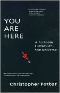 You Are Here A Portable History Of The Universe, Christopher Potter, Book Cover