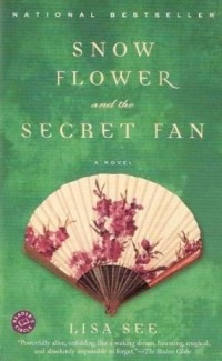 Snow Flower And The Secret Fan by Lisa See Book Cover