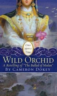 The Wild Orchid by Cameron Dokey Book Cover