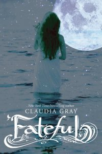 Fateful, Claudia Gray, Book Cover