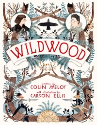 Wildwood, book cover, colin meloy, carson ellis