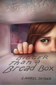 Bigger Than A Bread Box, Laurel Snyder, Book Cover