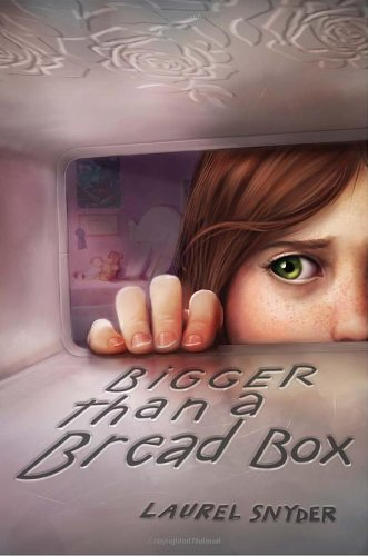 Bigger Than A Bread Box, Laurel Snyder, Book Cover