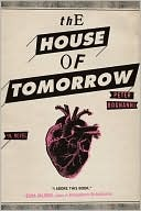 The House Of Tomorrow, Peter Bognanni Book Cover