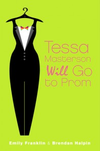 Tessa Masterson Will Go To Prom Brendan Halpin Emily Franklin Book Cover