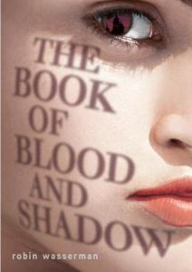 The Book Of Blood And Shadow Robin Wasserman Book Cover