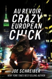 Au Revoir Crazy European Chick Joe Schreiber Book Cover