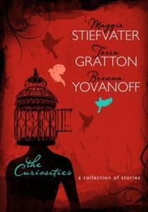 The Curiosities Maggie Stiefvater Tessa Gratton Brenna Yovanoff Book Cover