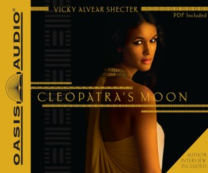 Cleopatra's Moon Vicky Alvear Shecter Audiobook Review