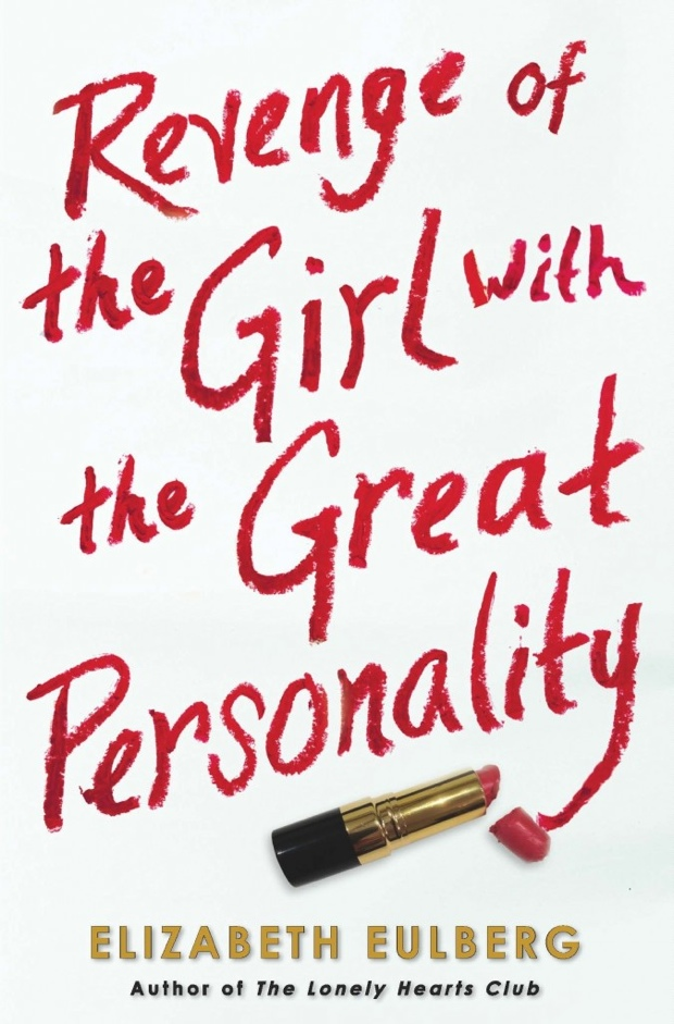 Revenge Of The Girl With The Great Personality by Elizabeth Eulberg | Good Books And Good Wine