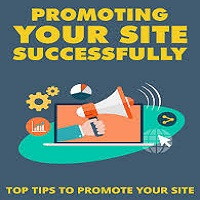 Promoting Your Site – Important Tips to Follow
