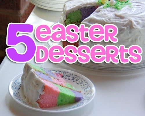 5  Great Easter Desserts