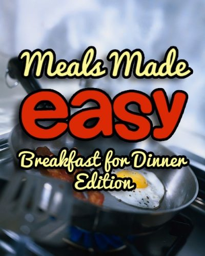 Meals Made Easy Breakfast for Dinner