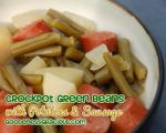 Green Beans, Potatoes and Sausage