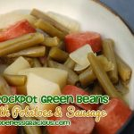 Crockpot Green Beans, Potatoes & Sausage